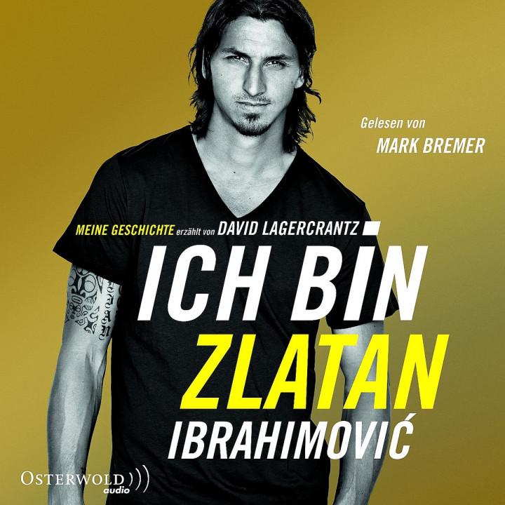 Zlatan Ibrahimovic: Ich bin Zlatan: Bremer,Mark