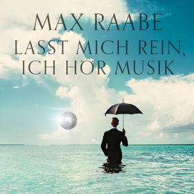Max Raabe, Lasst mich rein, ich hör Musik, 00028947922896