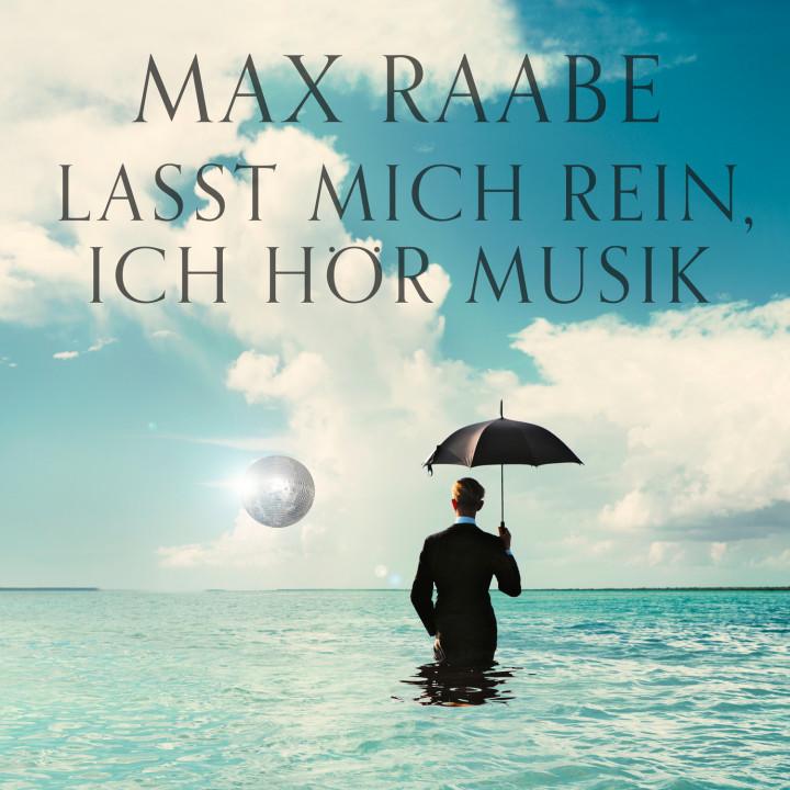 Max Raabe - Lasst mich rein, ich hör Musik