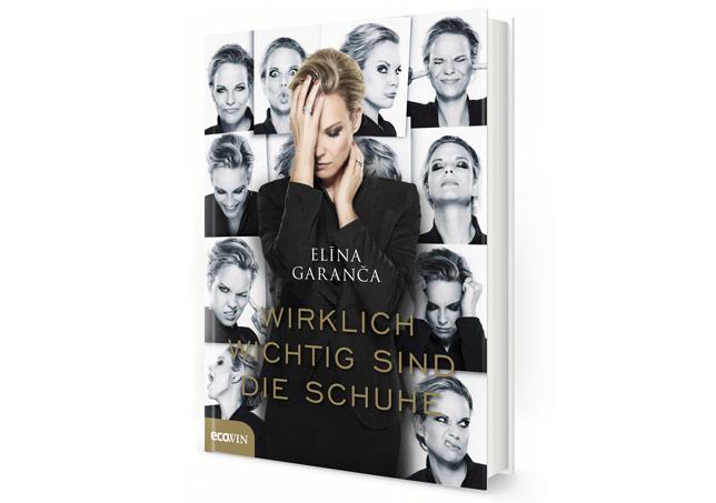 Elina Garanca - Wirklich Wichtig sind die Schuhe - Buch