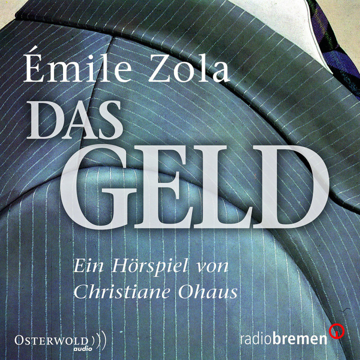Emile Zola: Das Geld: Various Artists