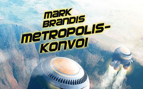 Mark Brandis, Mark Brandis-Folge 27 Metropolis-Konvoi ab 10. Januar 2014