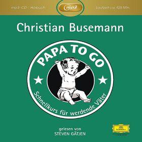 Christian Busemann, Papa To Go - Schnellkurs für werdende Väter, 00602537566280