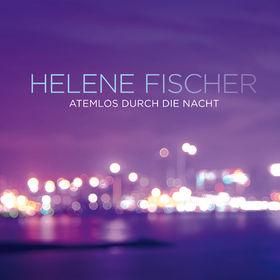 Helene Fischer, Atemlos durch die Nacht, 00602537645954