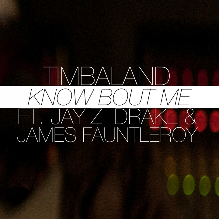 Cover Know Bout Me (feat. JAY Z, Drake & James Fauntleroy) Timbaland