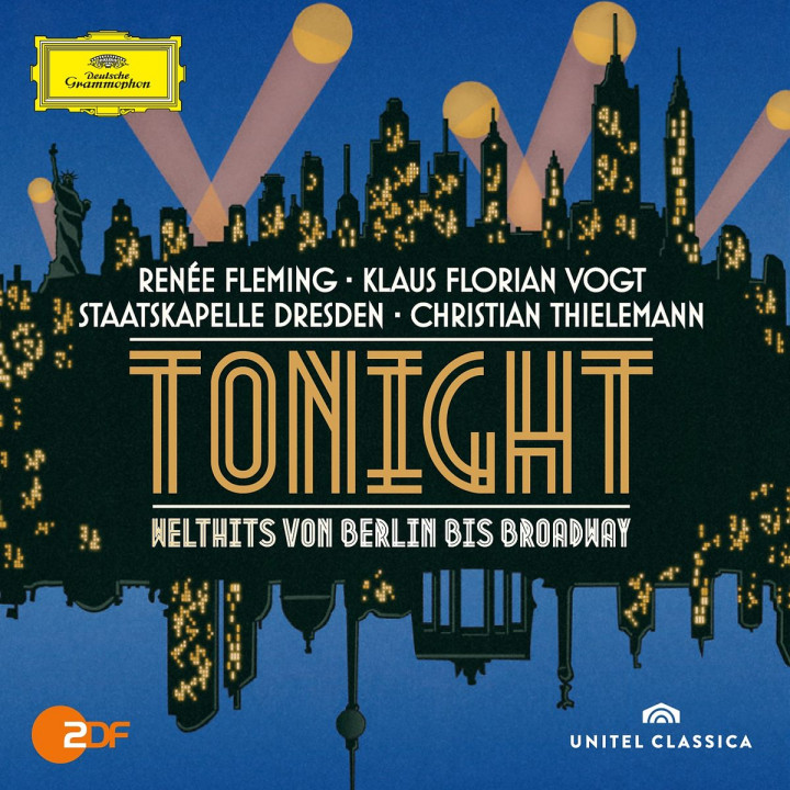Tonight - Welthits von Berlin bis Broadway: Fleming/Vogt/Thielemann/Staatskapelle Dresden
