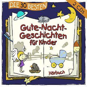 Die 30 besten..., Die 30 besten Gute-Nacht-Geschichten für Kinder, 04260167470634