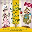 Lady Muffin & Herr Klops, 05: Jetzt sind die Kirschen richtig sauer!, 00602537637461