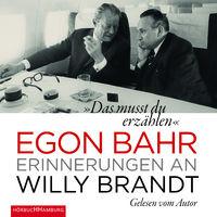 Egon Bahr, Das musst du erzählen - Erinnerungen an W. Brandt