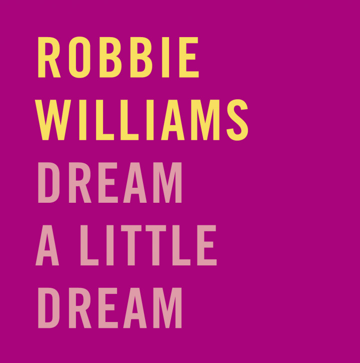 Robbie Williams - Dream A Little Dream