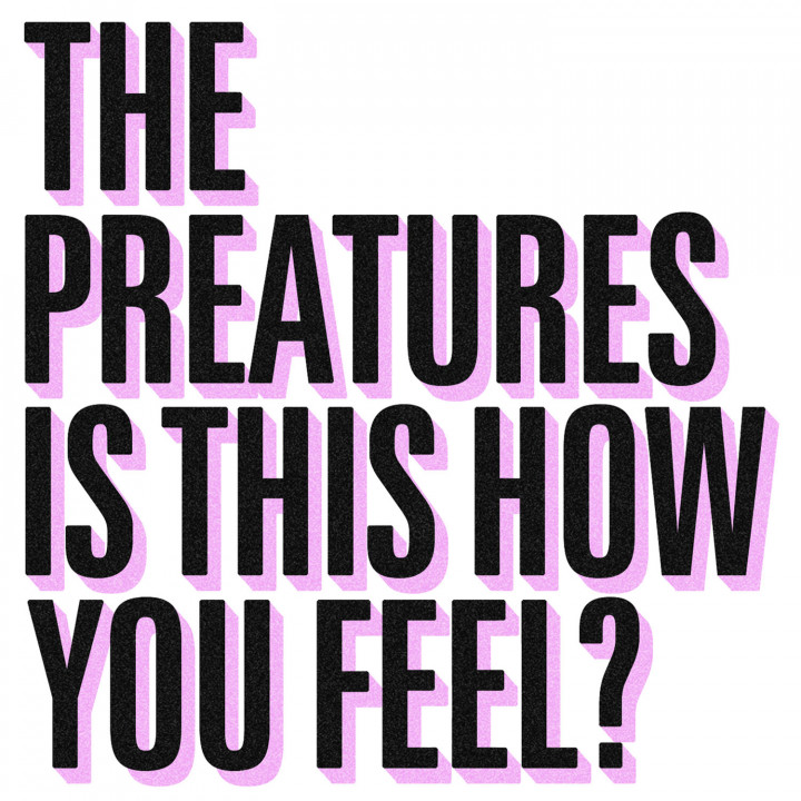 The Preatures - Is This How You Feel?