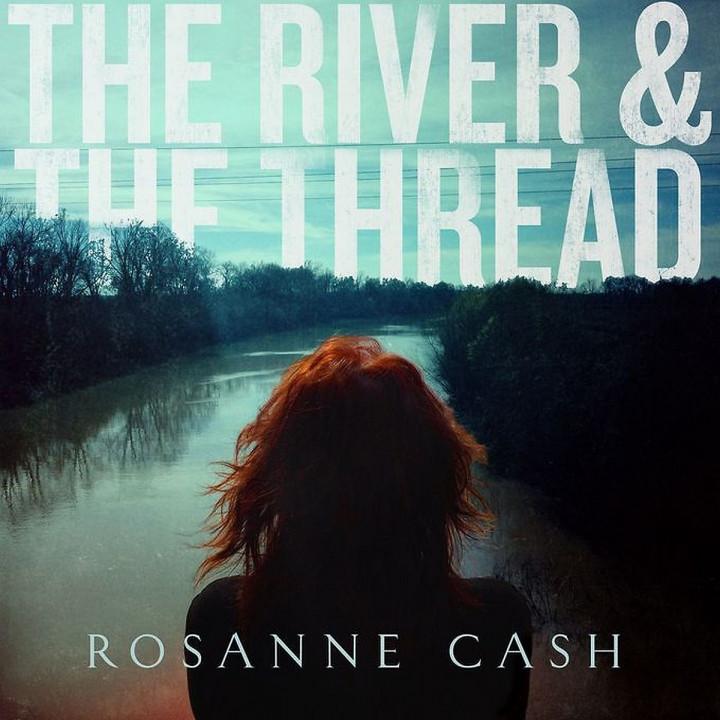 The River & The Thread: Rosanne Cash