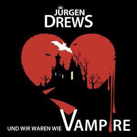 Jürgen Drews, Und wir waren wie Vampire, 00000000000000