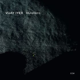 Vijay Iyer, Mutations, 00602537647989