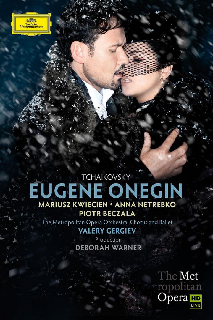 Tschaikowski: Eugen Onegin: Netrebko/Beczala/Kwiecien/Gergiev/MOO/+