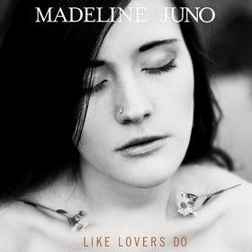 Madeline Juno, Like Lovers Do, 00000000000000