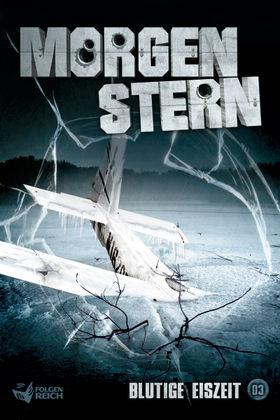 Morgenstern, 03: Blutige Eiszeit (E-Book), 00602537491445