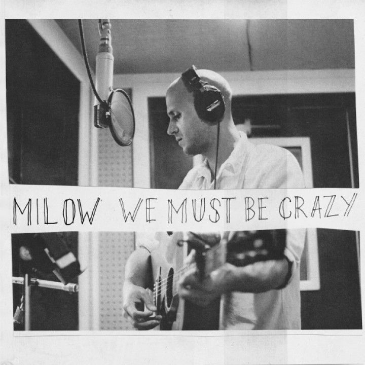 Milow Cover Single We Must Be Crazy