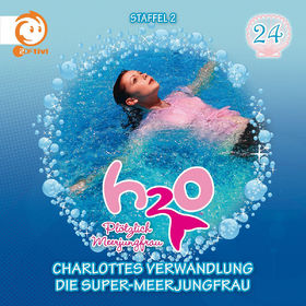 H2O - Plötzlich Meerjungfrau!, 24: Charlottes Verwandlung / Die Super-Meerjungfrau, 00602537692057