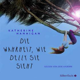 Katherine Hannigan, Die Wahrheit, wie Delly sie sieht, 09783867427142