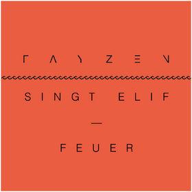 Fayzen, Fayzen singt Elif -  Feuer, 00000000000000