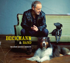 Beckmann & Band, Bei allem sowieso vielleicht, 00602537554935