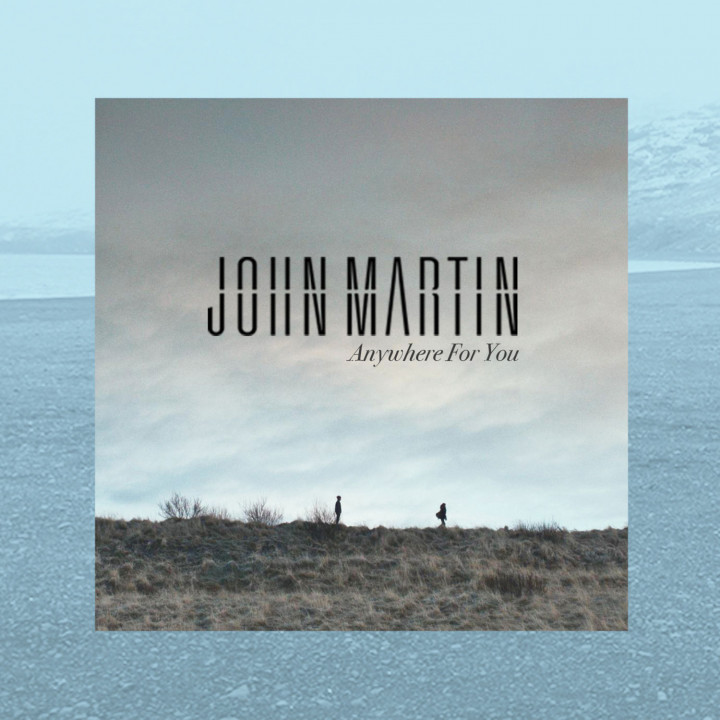 john martin anywhere for you