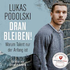 Lukas Podolski, Dranbleiben! Warum Talent nur der Anfang ist, 00602537570270
