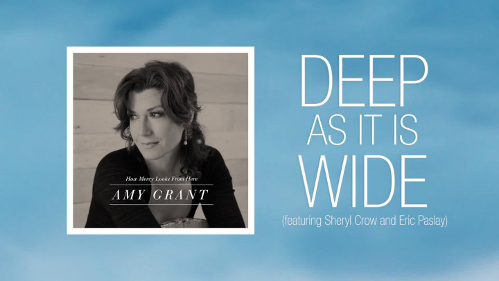 Amy Grant, Sheryl Crow, Eric Paslay - Deep As It Is Wide (Lyrics Video)