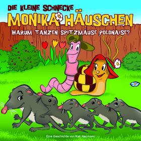 Die kleine Schnecke Monika Häuschen, 36: Warum tanzen Spitzmäuse Polonaise?, 00602537545650