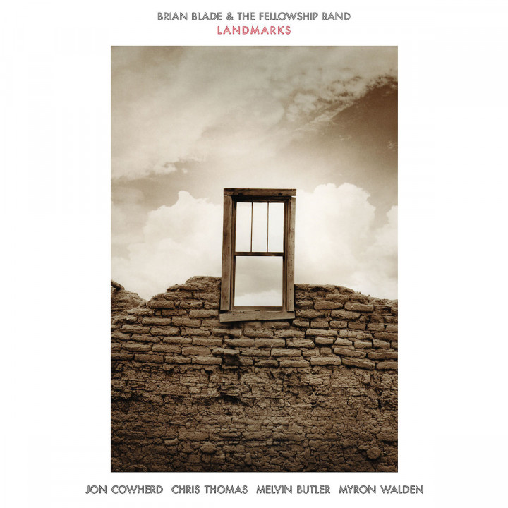 Landmarks: Brian Blade & The Fellowship Band