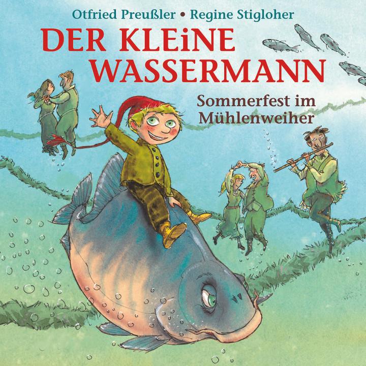 Der kleine Wassermann - Sommerfest im Mühlenweiher: Preußler,Otfried