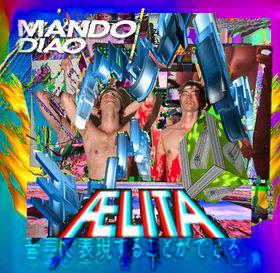 Mando Diao, Aelita, 00602537793471