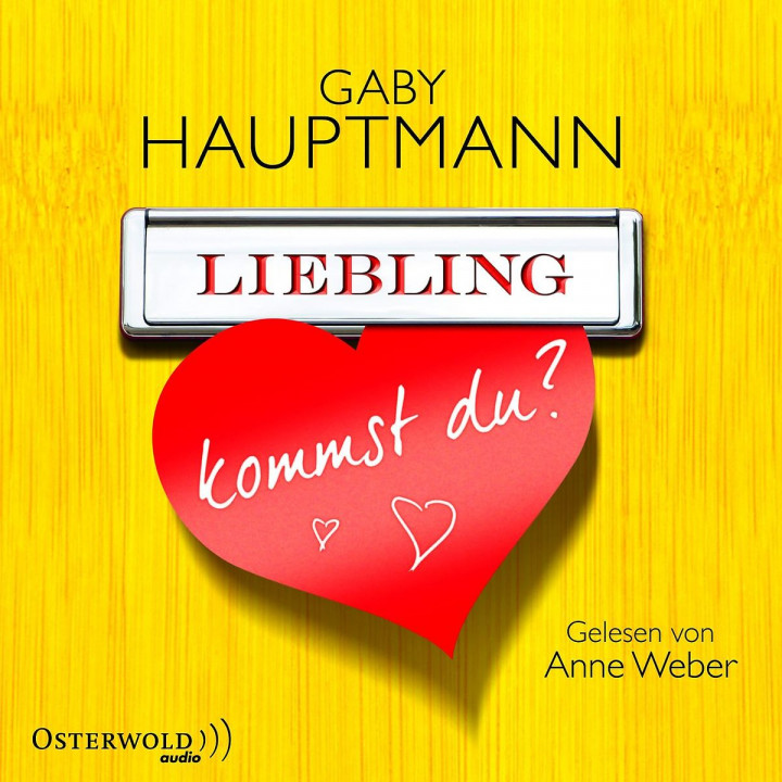 Gaby Hauptmann: Liebling, kommst du?: Weber,Anne