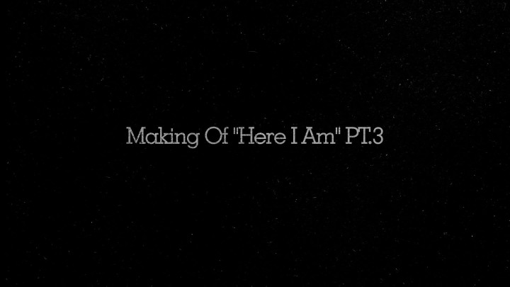 Here I Am (Making Of - Part 3)