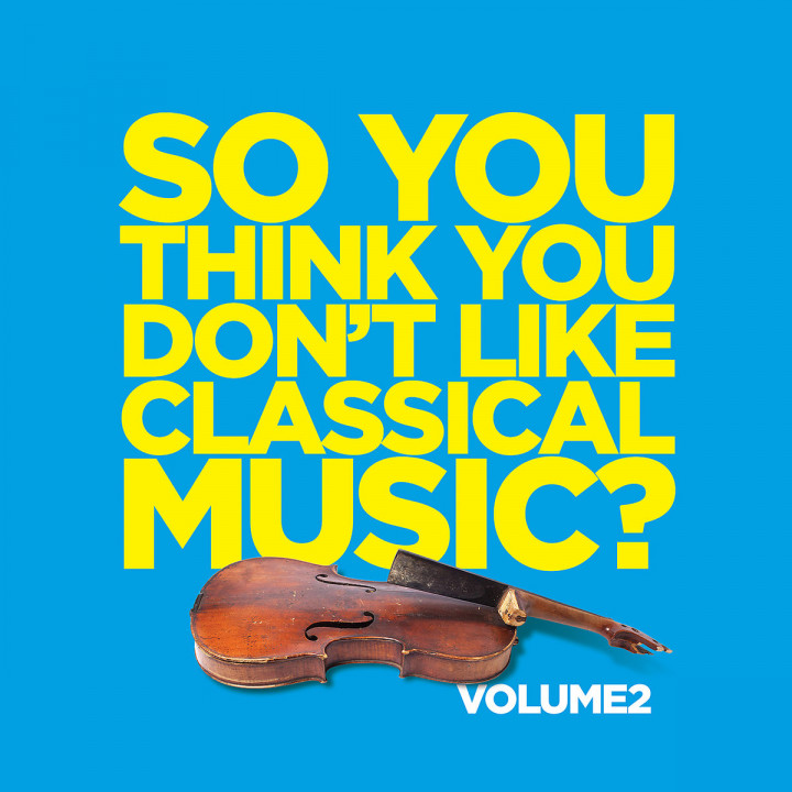 So You Think You Don't Like Classical Music? Vol. 2