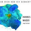 Hannes Wader, An dich hab ich gedacht - Hannes Wader singt Schubert, 00602537482924