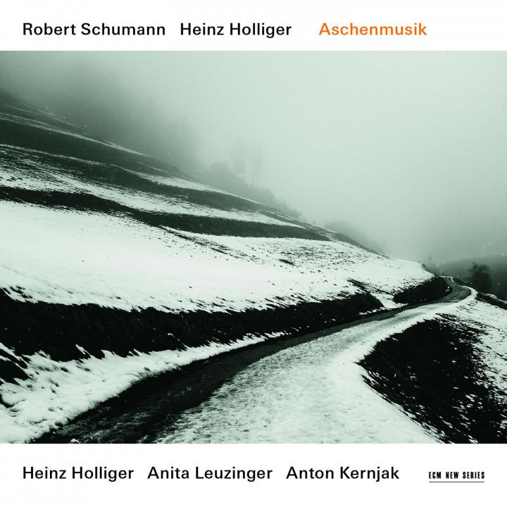 Robert Schumann / Heinz Holliger - Aschenmusik