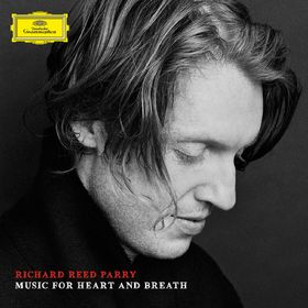 Richard Reed Parry, Richard Reed Parry: Music For Heart And Breath, 00028947930617
