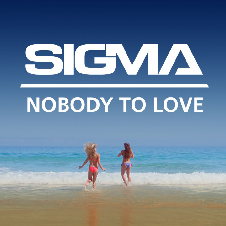 Sigma - Nobody To Love