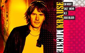 Mickie Krause, Jetzt in das neue Meisterwerk Ein Wort sagt mehr als 1000 Bilder von Mickie Krause reinhören!