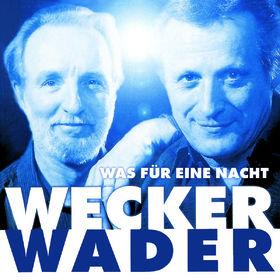 Hannes Wader, Wecker Wader - Was für eine Nacht, 00602537482894