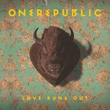 OneRepublic, Love Runs Out, 00602537860715