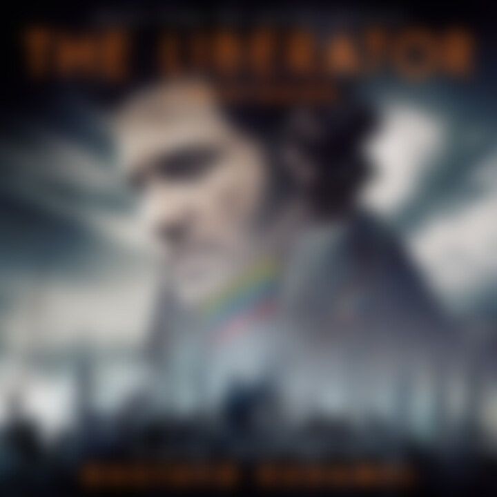 The Liberator / Libertador - Original Soundtrack