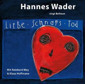 Hannes Wader, Liebe, Schnaps, Tod - Hannes Wader singt Bellman, 00602537482917