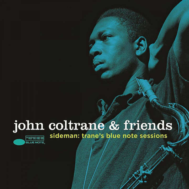 John Coltrane & Friends - Sideman: Trane's Blue Note Sessions