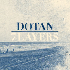 Dotan, 7 Layers, 00602537782765