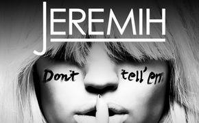Jeremih, Endlich ein Lebenszeichen: Jeremih veröffentlicht seinen Track Don't Tell 'Em (Feat. YG)