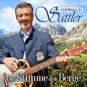 Oswald Sattler, Die Stimme der Berge, 00602537760350