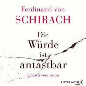 Ferdinand von Schirach, Die Würde ist antastbar, 09783869522210